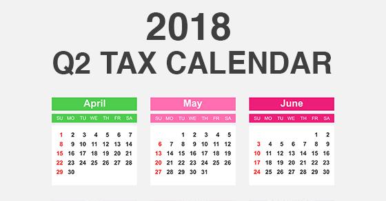2018 Q2 tax calendar
