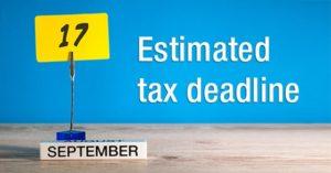 Estimated tax deadline - September 17